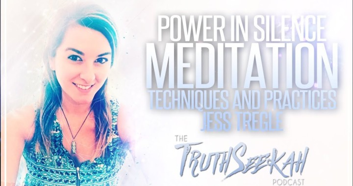 Power In Silence | Meditation Techniques and Practices | Jess Tregle