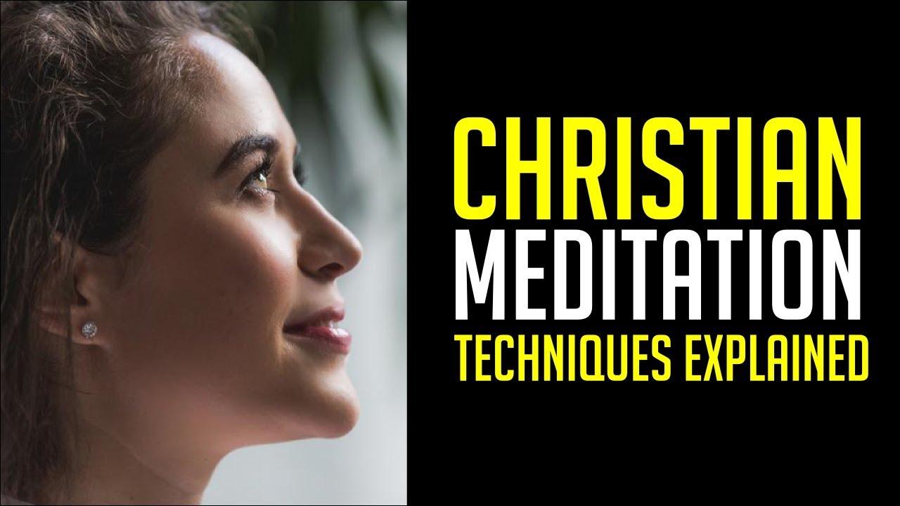 Christian Meditation Techniques Explained
